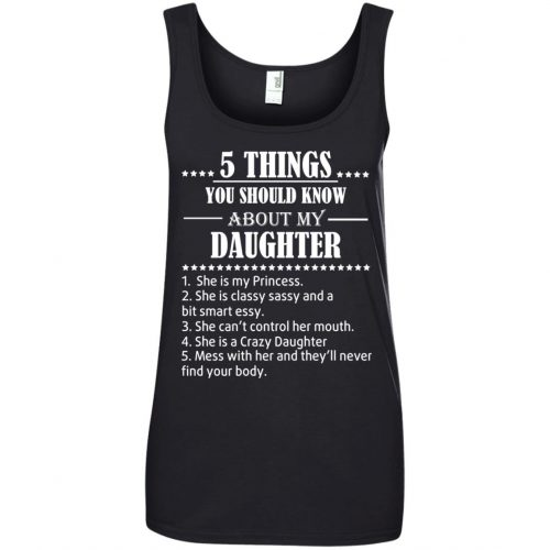5 Things You Should Know About My Daughter Shirt - image 3809 500x500