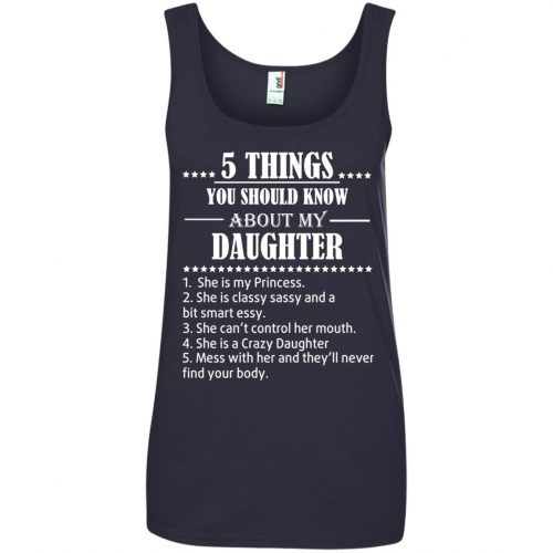 5 Things You Should Know About My Daughter Shirt - image 3810 500x500