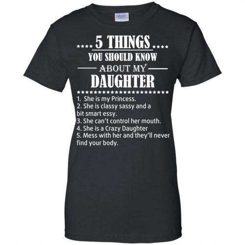 5 Things You Should Know About My Daughter Shirt - image 3811 500x500