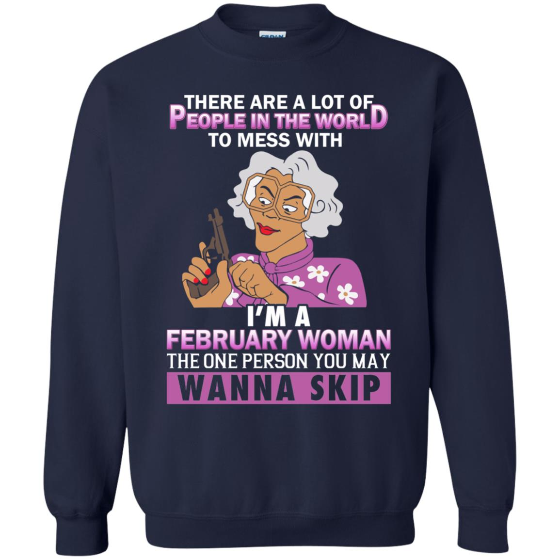 Madea: There are a lot of people in the world I'm a February Woman shirt - Icestork