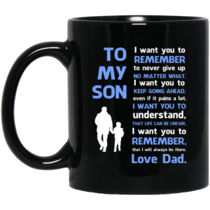 Dad: To my son I want you to remember to never give up mug - image 10 300x300