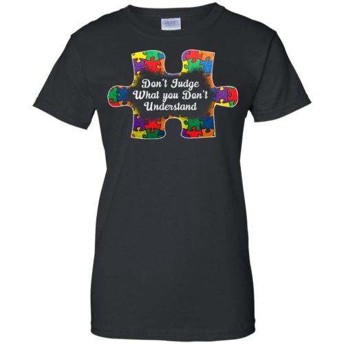 Autism Don't Judge What You Don't Undestand Shirt - image 1374 500x500