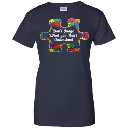Autism Don't Judge What You Don't Undestand Shirt - image 1375 500x500