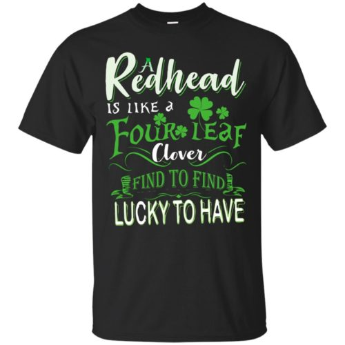 A Redhead Is Like A Four Leaf Clover Hard To Find Lucky To Have shirt, hoodie - image 427 500x500