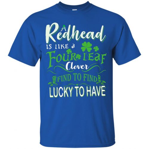 A Redhead Is Like A Four Leaf Clover Hard To Find Lucky To Have shirt, hoodie - image 428 500x500