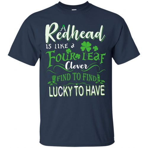 A Redhead Is Like A Four Leaf Clover Hard To Find Lucky To Have shirt, hoodie - image 429 500x500