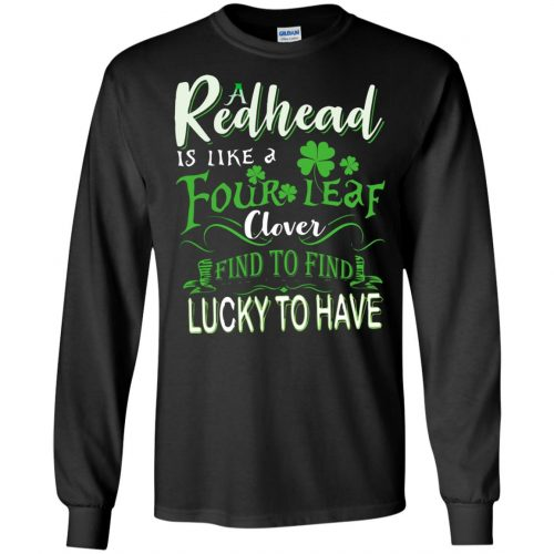 A Redhead Is Like A Four Leaf Clover Hard To Find Lucky To Have shirt, hoodie - image 430 500x500