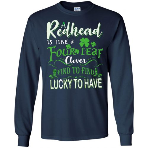 A Redhead Is Like A Four Leaf Clover Hard To Find Lucky To Have shirt, hoodie - image 431 500x500