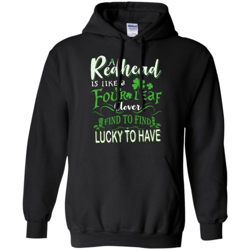 A Redhead Is Like A Four Leaf Clover Hard To Find Lucky To Have shirt, hoodie - image 432 500x500