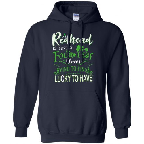 A Redhead Is Like A Four Leaf Clover Hard To Find Lucky To Have shirt, hoodie - image 433 500x500