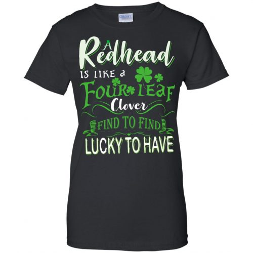 A Redhead Is Like A Four Leaf Clover Hard To Find Lucky To Have shirt, hoodie - image 434 500x500