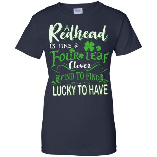 A Redhead Is Like A Four Leaf Clover Hard To Find Lucky To Have shirt, hoodie - image 435 500x500