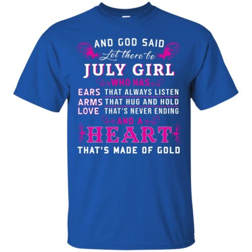 And God Said Let there be July Girl shirt - image 1528 500x500