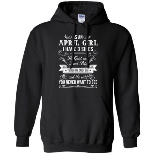 As an April Girl I have 3 Sides shirt, hoodie - image 1886 500x500