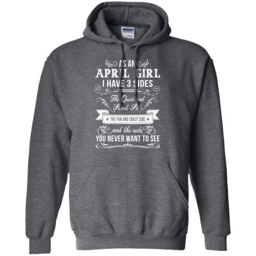 As an April Girl I have 3 Sides shirt, hoodie - image 1887 500x500