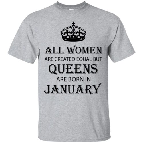 All Women are created equal but Queens are born in January shirt, tank - image 2026 500x500