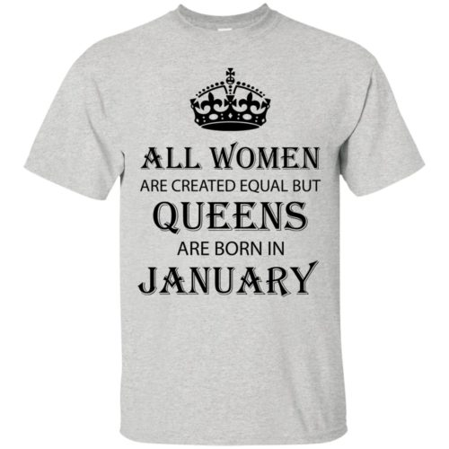 All Women are created equal but Queens are born in January shirt, tank - image 2027 500x500