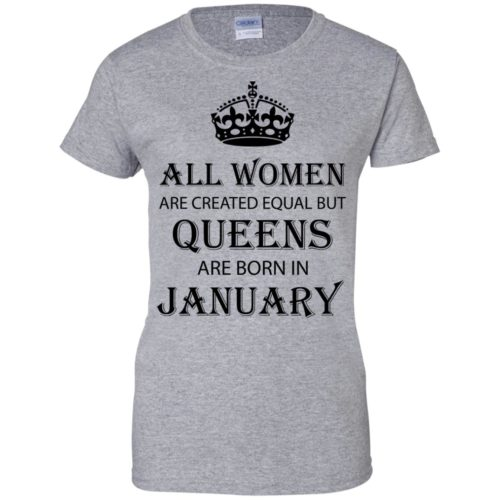 All Women are created equal but Queens are born in January shirt, tank - image 2033 500x500