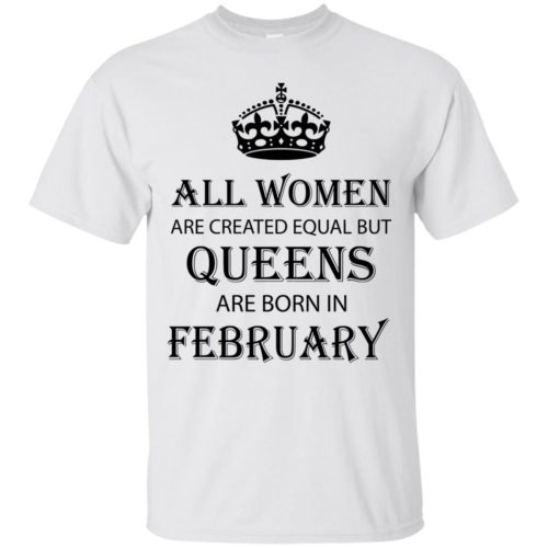 All Women are created equal but Queens are born in February shirt, tank - image 2037 500x500