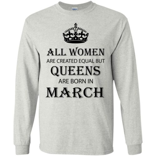 All Women are created equal but Queens are born in March shirt, tank - image 2047 500x500