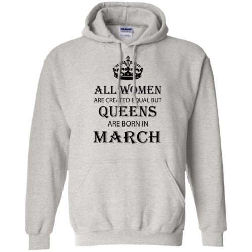 All Women are created equal but Queens are born in March shirt, tank - image 2049 500x500