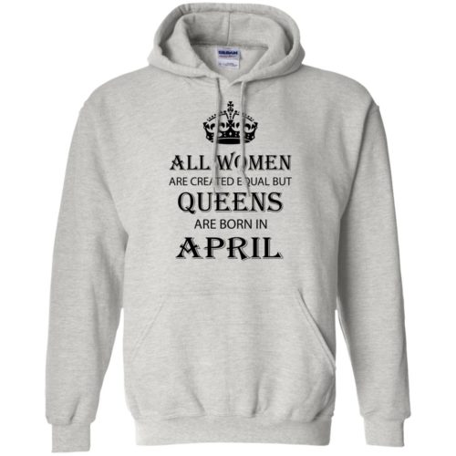 All Women are created equal but Queens are born in April shirt, tank - image 2058 500x500