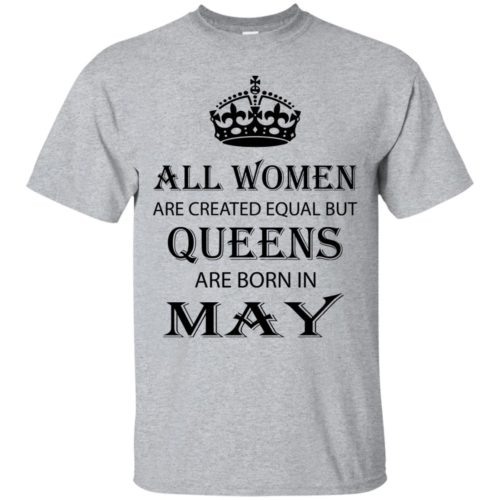 All Women are created equal but Queens are born in May shirt, tank - image 2062 500x500