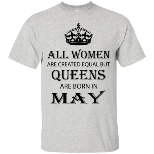 All Women are created equal but Queens are born in May shirt, tank - image 2063 500x500
