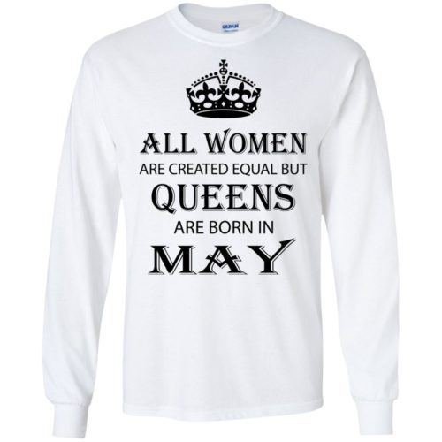 All Women are created equal but Queens are born in May shirt, tank - image 2066 500x500
