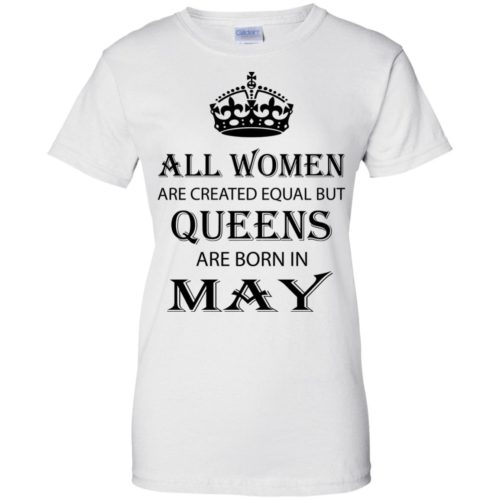 All Women are created equal but Queens are born in May shirt, tank - image 2070 500x500