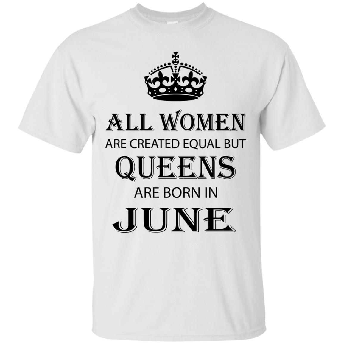 845a6e74d All Women are created equal but Queens are born in June shirt, tank - image