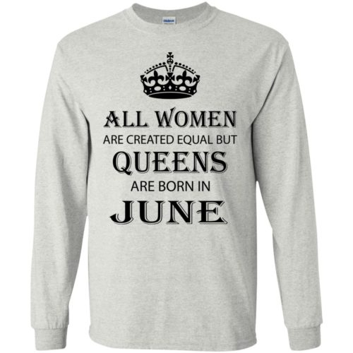 All Women are created equal but Queens are born in June shirt, tank - image 2074 500x500