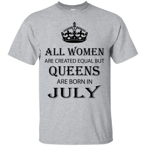 All Women are created equal but Queens are born in July shirt, tank - image 2080 500x500