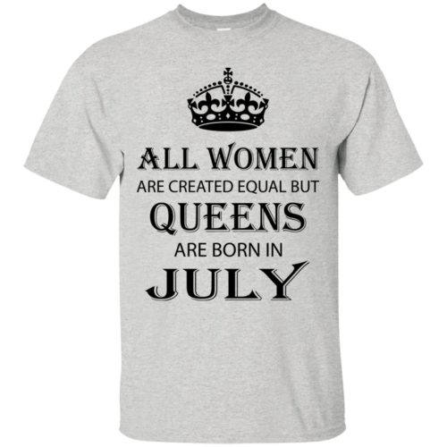 All Women are created equal but Queens are born in July shirt, tank - image 2081 500x500