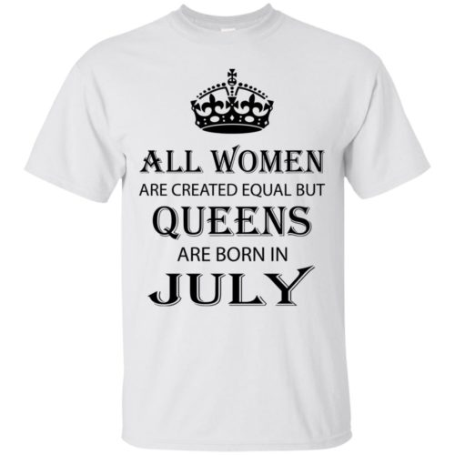 All Women are created equal but Queens are born in July shirt, tank - image 2082 500x500