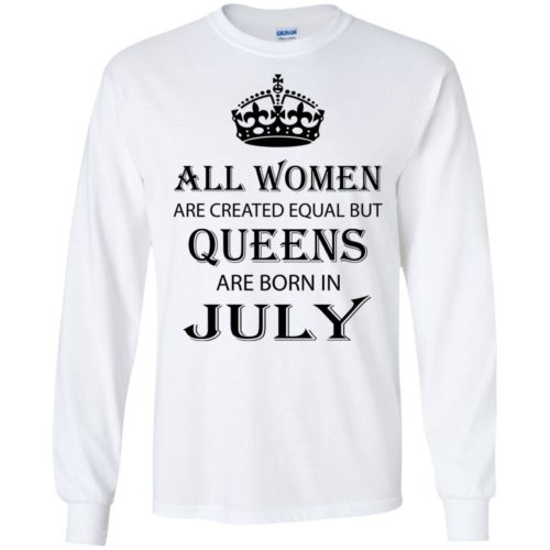 All Women are created equal but Queens are born in July shirt, tank - image 2084 500x500