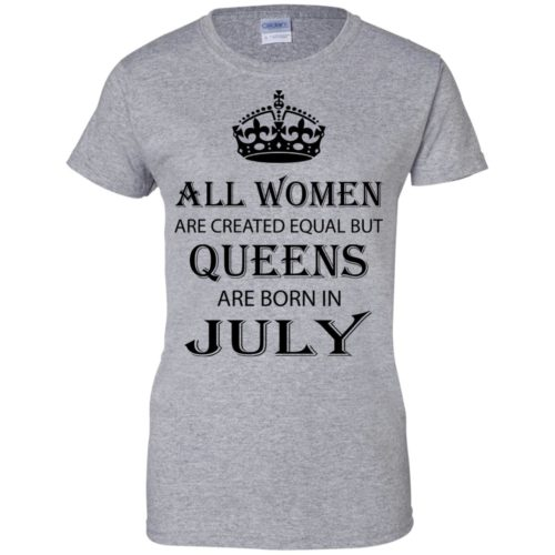All Women are created equal but Queens are born in July shirt, tank - image 2087 500x500