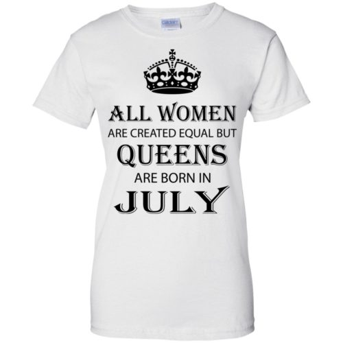 All Women are created equal but Queens are born in July shirt, tank - image 2088 500x500