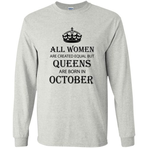 All Women are created equal but Queens are born in October shirt, tank - image 2110 500x500