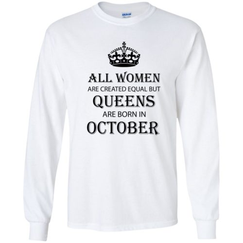 All Women are created equal but Queens are born in October shirt, tank - image 2111 500x500