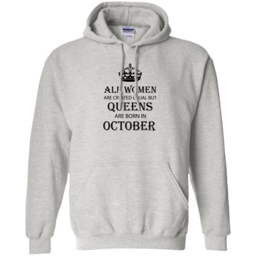 All Women are created equal but Queens are born in October shirt, tank - image 2112 500x500