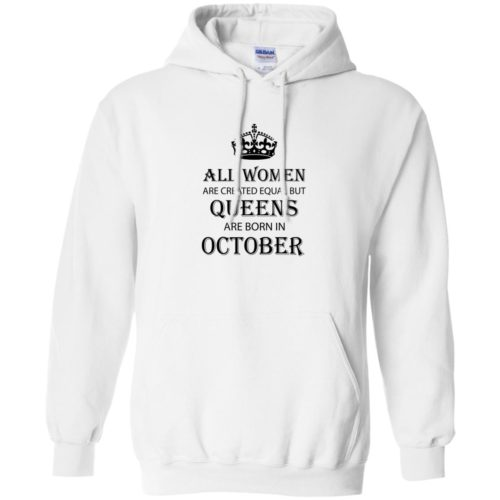 All Women are created equal but Queens are born in October shirt, tank - image 2113 500x500