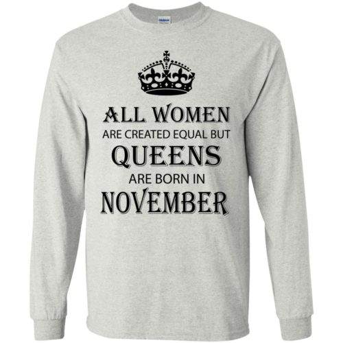 All Women are created equal but Queens are born in November shirt, tank - image 2119 500x500