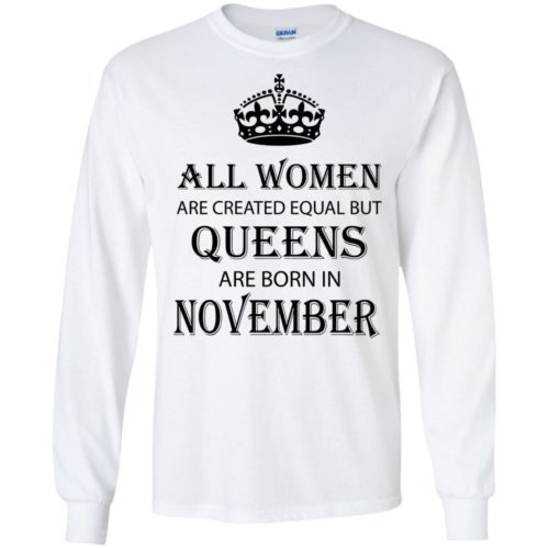 All Women are created equal but Queens are born in November shirt, tank - image 2120 500x500