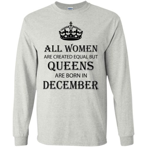 All Women are created equal but Queens are born in December shirt, tank - image 2128 500x500