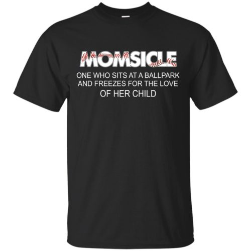 Momsicle One Who Sits At A Ballpark And Freezes shirt - image 279 500x500
