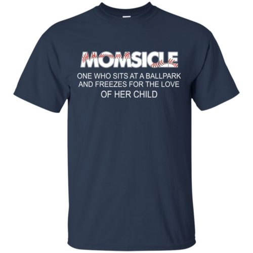 Momsicle One Who Sits At A Ballpark And Freezes shirt - image 281 500x500