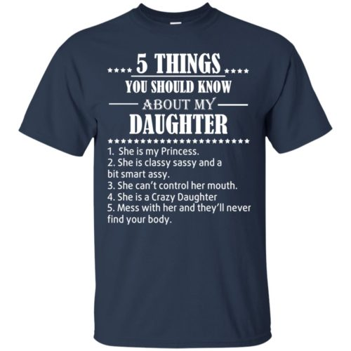 5 Things you should know about my Daughter shirt - image 3480 500x500