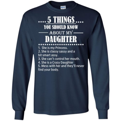 5 Things you should know about my Daughter shirt - image 3482 500x500