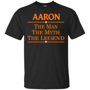 Aaron The Man The Myth The Legend Shirt - image 518 300x300